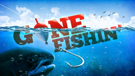 Gone Fishing - Sorry we are closed for the season